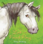 The Lost and Found Pony - Tracy Dockray
