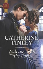 Waltzing with the Earl - Catherine Tinley