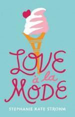Love à la Mode - Stephanie Kate Strohm