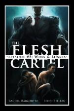 The Flesh Cartel #5: Wins and Losses (The Flesh Cartel Season 2: Fragmentation) - Heidi Belleau, Rachel Haimowitz