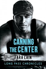 Canning the Center (The Long Pass Chronicles) - Tara Lain