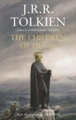 The Children of Húrin - J.R.R. Tolkien, Alan Lee, Christopher Tolkien