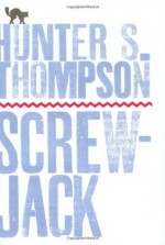 Screwjack - Hunter S. Thompson