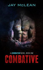Combative (Combative, Book One) - Jay McLean