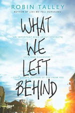 What We Left Behind (Harlequin Teen) - Robin Talley