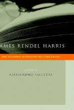 James Rendel Harris: New Testament Autographs and Other Essays - J. Rendel Harris, Alessandro Facetta, Alessandro Falcetta