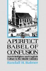 A Perfect Babel of Confusion - Randall Balmer