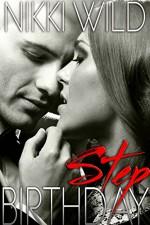 STEP BIRTHDAY (Taboo Steamy Romance) - Nikki Wild
