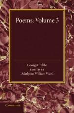 Poems: Volume 3 - George Crabbe, Adolphus William Ward