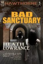 Bad Sanctuary - Heath Lowrance