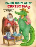Cajun Night After Christmas (The Night Before Christmas Series) - Jenny Jackson Moss, James Rice, Amy Dixon