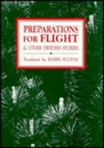 Preparations for Flight and Other Swedish Stories - Robin Fulton
