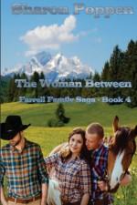 The Woman Between: The Farrell Family Saga - Book 4 (Volume 4) - Sharon Poppen