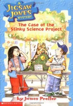 The Case of the Stinky Science Project - James Preller, John Speirs, James Preller