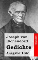Gedichte: Ausgabe 1841 - Joseph von Eichendorff