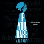 If You Dare (Deanna Madden Novels, Book 3) - A.R. Torre