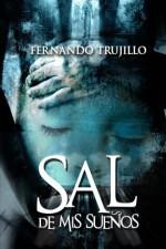 Sal de mis sueños (Spanish Edition) - Fernando Trujillo, Nieves García Bautista, Laura Moreno Bango