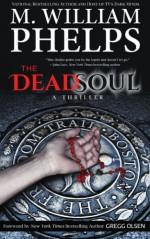 The Dead Soul - M William Phelps, Gregg Olsen