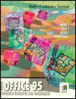 Microsoft Office 95: Advanced Concepts and Techniques (Shelly and Cashman Series) - Gary B. Shelly, Thomas J. Cashman, Misty E. Vermaat