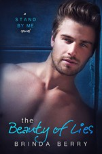 The Beauty of Lies (A Stand by Me Novel Book 1) - Brinda Berry