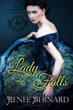 Lady Falls (Black Rose Trilogy) (Volume 1) - Renee Bernard