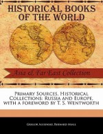 Primary Sources, Historical Collections: Russia and Europe, with a Foreword by T. S. Wentworth - Gregor Alexinsky, Bernard Miall