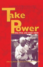 Take Power: Like This Old Man Here - Central Land Council (Australia), Alexis Wright