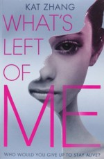 What's Left of Me (The Hybrid Chronicles, Book 1) by Zhang, Kat (2012) Paperback - Kat Zhang
