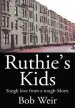 Ruthie's Kids: Tough love from a tough Mom. - Bob Weir
