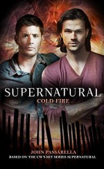 Supernatural - Cold Fire (Supernatual) - John Passarella