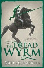 The Dread Wyrm - Miles Cameron