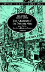 The Adventure of the Dancing Men and Other Sherlock Holmes Stories - Arthur Conan Doyle