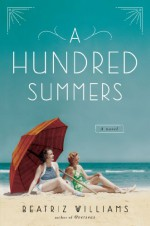 A Hundred Summers - Beatriz Williams