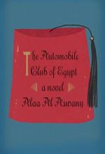 The Automobile Club of Egypt: A novel - Russell Harris, Alaa Al Aswany