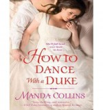 [ [ [ How to Dance with a Duke (, Library - CD) (Ugly Duckling Trilogy) - IPS [ HOW TO DANCE WITH A DUKE (, LIBRARY - CD) (UGLY DUCKLING TRILOGY) - IPS ] By Collins, Manda ( Author )Apr-30-2012 Compact Disc - Manda Collins