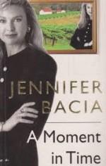 A Moment In Time - Jennifer Bacia
