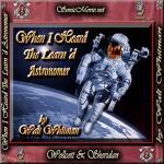 When I Heard the Learn'd Astronomer - Walt Whitman, Neil Armstrong, Frank Borman, K. Anderson Yancy, ChicagoWood Media, Wollcott & Sheridan SonicMovie.net