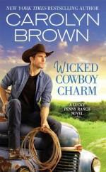 Wicked Cowboy Charm - Carolyn Brown