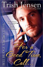 For a Good Time, Call... - Trish Jensen