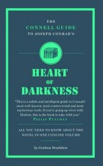 The Connell Guide to Joseph Conrad's Heart of Darkness. Graham Bradshaw - Graham Bradshaw