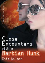 Close Encounters with a Martian Hunk (Nutty Professor, #2) - Enid Wilson