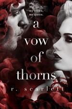 A Vow of Thorns (Blackest Golden) (Volume 3) - R. Scarlett