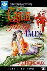 Cajun Fairy Tales - J.J. Reneaux
