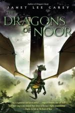 The Dragons of Noor - Janet Lee Carey