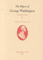 The Papers of George Washington: September 1791-February 1792 - Willis John Abbot, Philander D. Chase, Dorothy Twohig