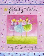 Felicity Wishes Fairy Friends Activity Book (Felicity Wishes) - Emma Thomson