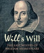 Will's Will: The Last Wishes of William Shakespeare - Simon Trussler
