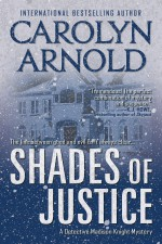 Shades of Justice (Detective Madison Knight series #9) - Carolyn Arnold