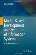 Model-Based Development and Evolution of Information Systems: A Quality Approach - John Krogstie