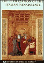 The Civilization of the Italian Renaissance: A Sourcebook - Kenneth R. Bartlett